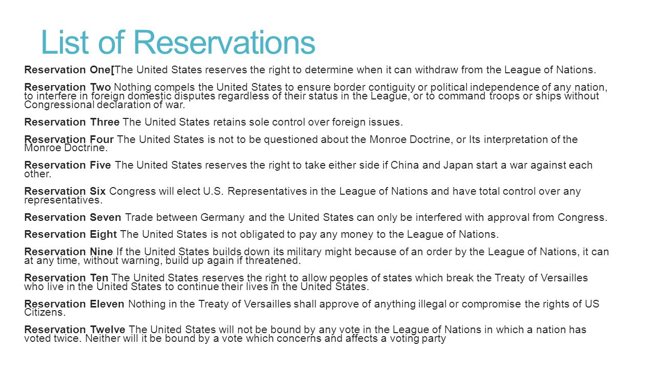 List of Reservations Reservation One[The United States reserves the right to determine when it can withdraw from the League of Nations.